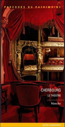 Cherbourg-Octeville, le théâtre à l'italienne - lieux dits - 9782362190360 -