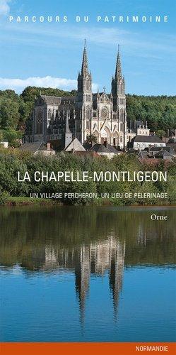 Chapelle Montligeon, Orne - lieux dits - 9782362191374 -