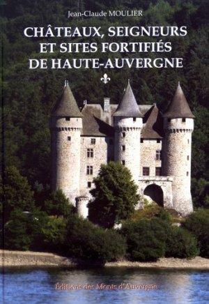 Châteaux, seigneurs et sites fortifiés de Haute-Auvergne - des monts d'auvergne - 9782366540666 -