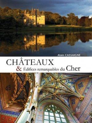 Châteaux et édifices remarquables du Cher - la bouinotte - 9782369750420 -