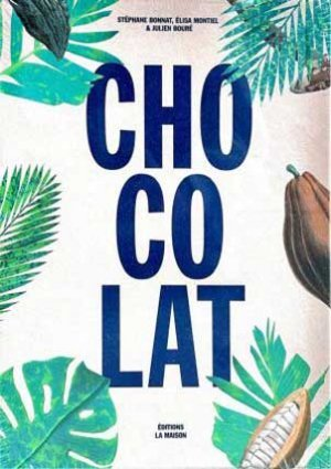 Chocolat - editions la maison - 9782370850225 -