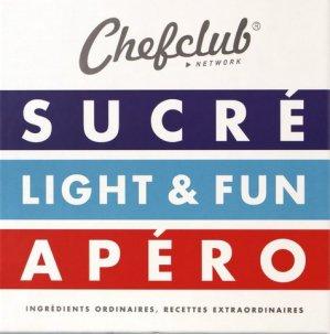 Chefclub Network. 3 volumes : Sucré ; Light & Fun ; Apéro - chefclub - 9782490129133 -