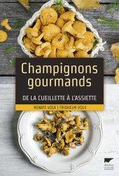 Champignons gourmands - De la cueillette à l'assiette - delachaux et niestle - 9782603024997