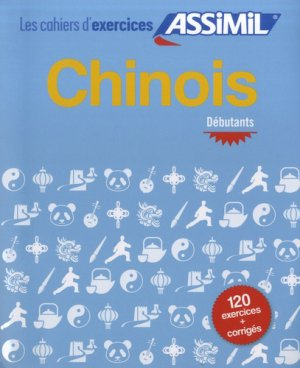 Cahier Exercices Chinois - débutants - assimil - 9782700508253 -