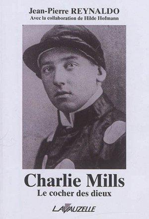 Charlie Mills, le cocher des dieux - lavauzelle - 9782702516508 -