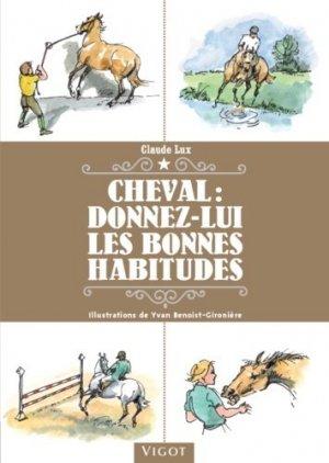 Cheval : donnez lui les bonnes habitudes - vigot - 9782711424382 -