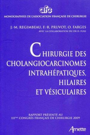 Chirurgie des cholangiocarcinomes intrahépatiques, hilaires et vésiculaires - arnette - 9782718412115 -