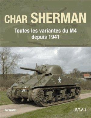 Char Sherman. Toutes les variantes du M4 depuis 1941 - etai - editions techniques pour l'automobile et l'industrie - 9782726897645 -