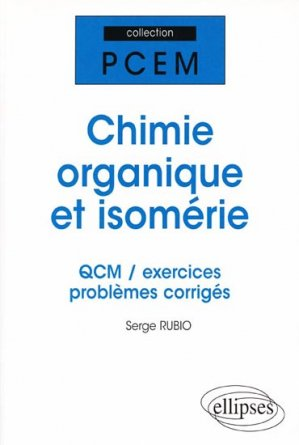Chimie organique et isomérie - ellipses - 9782729837457