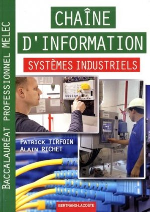 Chaine d'information systemes industriels bac pro melec - bertrand lacoste - 9782735224838 -