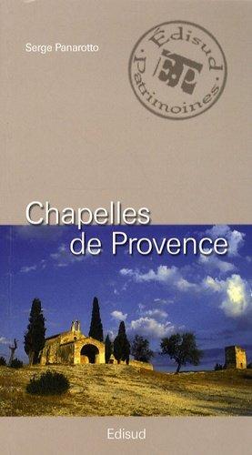Chapelles de Provence. Chapelles rurales et petits édifices religieux - Edisud - 9782744908170 -