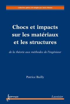 Chocs et impacts sur les matériaux et les structures - hermès / lavoisier - 9782746245198 -
