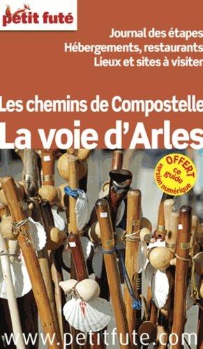 Chemin d'Arles 2013. Journal des étapes, hébergement, restaurants, lieux et sites à visiter - nouvelles éditions de l'université petit futé - 9782746962019 -