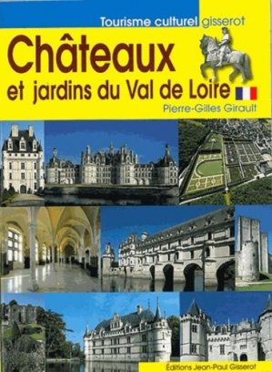 Châteaux et jardins du Val de Loire - gisserot - 9782755805062 -