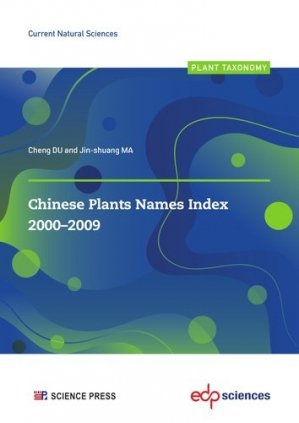 Chinese Plants Names Index 2000-2009 - edp sciences - 9782759824922 -