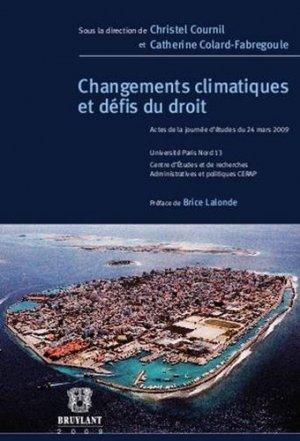 Changements climatiques et défis du droit. Actes de la journée d'études du 24 mars 2009 - bruylant - 9782802728597 -