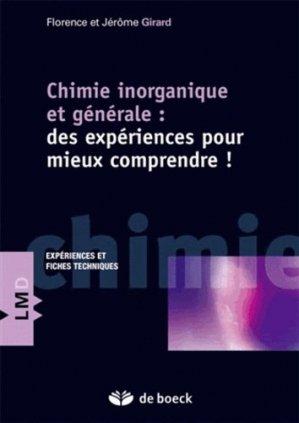 Chimie inorganique et générale : des expériences pour mieux comprendre ! - de boeck superieur - 9782804190743 -
