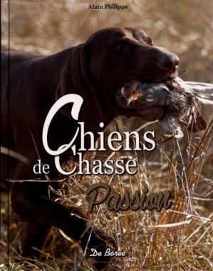 Chiens de chasse : passion - de boree - 9782812924682 -