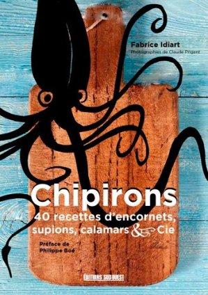 Chipirons. 40 recettes d'encornets, supions, calamars & cie - sud ouest - 9782817707174 -