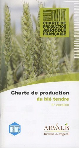 Charte de production du blé tendre - arvalis - 9782817901657 -
