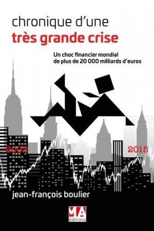 Chroniques d'une très grande crise - MA Editions - 9782822405157 -