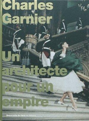 Charles Garnier. Un architecte pour un empire - ENSBA - 9782840563426 -