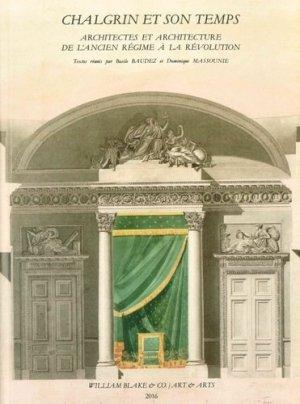 Chalgrin et son temps. Architectes et architecture de l'Ancien Régime à la Révolution - william blake - 9782841032204 -