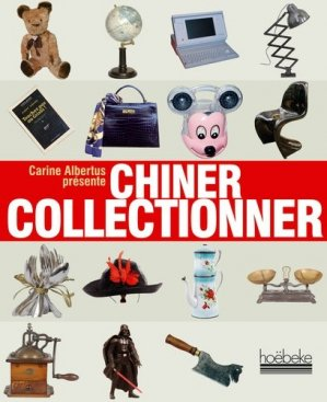 Chiner Collectionner - hoebeke - 9782842303310 -