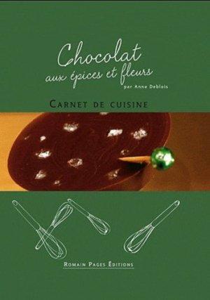 Chocolat aux épices et fleurs - Romain Pages - 9782843503917 -