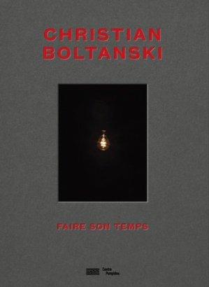 Christian Boltanski. Faire son temps - Bibliothèque publique d'information du Centre Pompidou - 9782844268600 -