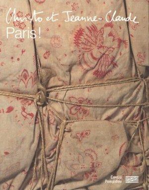 Christo et Jeanne-Claude. Paris ! - Bibliothèque publique d'information du Centre Pompidou - 9782844268693 -
