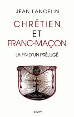 Chrétien et franc-maçon - Dervy - 9782844549488 -