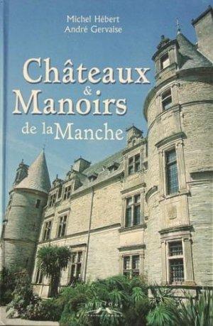 Châteaux et Manoirs de la Manche - corlet - 9782847061437 -