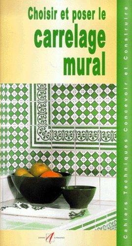 Choisir et poser le carrelage mural - alternatives - 9782862272801 -