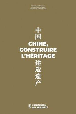 Chine, construire l'héritage - publications de l'universite de saint-etienne - 9782862727219 -