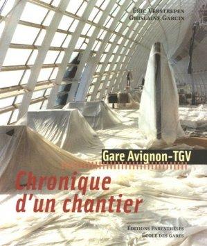 Chronique d'un chantier. Gare Avignon-TGV - parentheses - 9782863641316 -