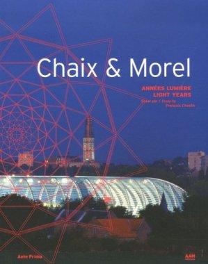 Chaix & Morel. Années lumière, Edition bilingue français-anglais - aam - 9782871431695 -