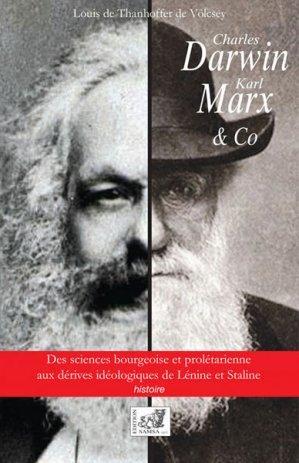 Charles DARWIN, Karl MARX et Co Des sciences bourgeoise et prolétarienne aux dérives idéologiques de Staline - frison roche - 9782875931474 -