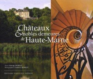 Châteaux et nobles demeures de Haute-Marne - dominique guéniot - 9782878254679 -