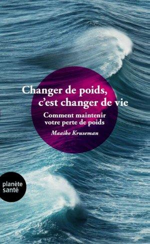 Changer de poids, c'est changer de vie - Planète santé - 9782889410637 -