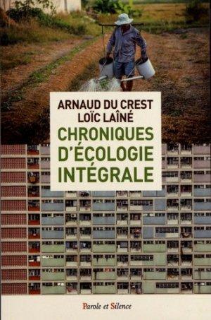 Chroniques d'écologie intégrale - Parole et silence - 9782889590810 -