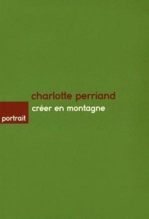 Charlotte Perriand, créer en montagne - caue de haute-savoie - 9782910618353 -