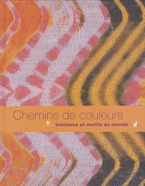 Chemins de couleur. Teintures et motifs du monde - Musée du Quai Branly - 9782915133929 -