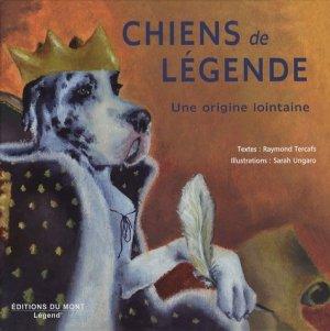 Chiens de légende. Une origine lointaine - Editions du Mont - 9782915652055 -