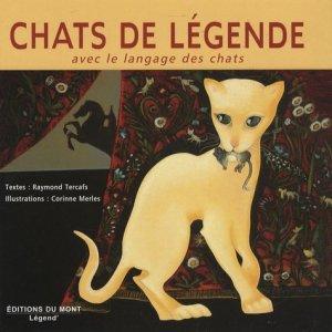 Chats de légende. Avec le langage des chats - Editions du Mont - 9782915652130 -