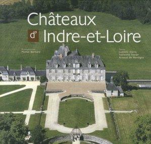 Chateaux d'Indre et Loire - patrimoines et medias - 9782916757728 -
