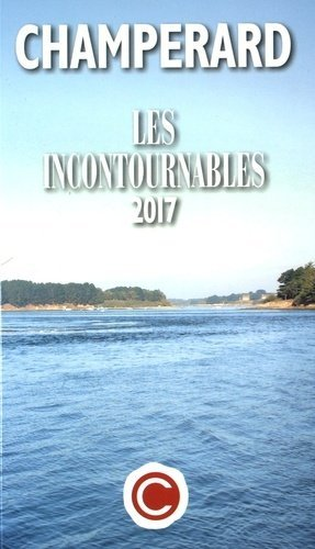 Champérard : les incontournables. Edition 2017 - Guide Champerard - 9782917274149 -