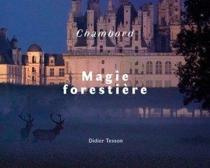 Chambord, magie forestière - coiffard - 9782919339600