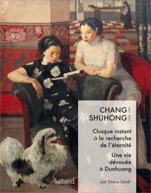 Chang Shuhong. Chaque instant à la recherche de l'éternité - Parole et silence - 9782940632343 -