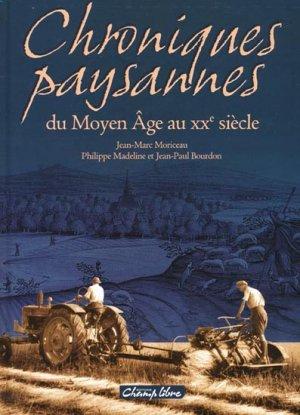 Chroniques paysannes du Moyen Âge au XXe siècle - champ libre - 9782953752007 -